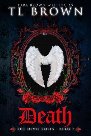 Death (The Devil's Roses #5)  - Tara Brown, T.L. Brown