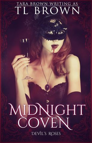 Midnight Coven (Redeemers #2, The Devil's Roses #7)  - Tara Brown, T.L. Brown