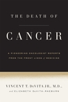 The Death of Cancer by Vincent T. DeVita Jr.