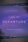 Time of Departure: A Novel
