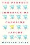 The Perfect Comeback of Caroline Jacobs: A Novel