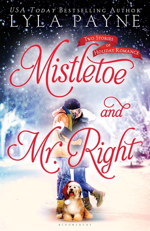Book Review: Mistletoe and Mr. Right: Two Stories of Holiday Romance by Lyla Payne