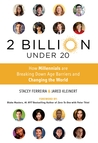 2 Billion Under 20: How Millennials Are Breaking Down Age Barriers and Changing the World