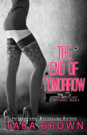 The End of Tomorrow (The Single Lady Spy, #3)