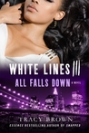 All Falls Down (White Lines #3)