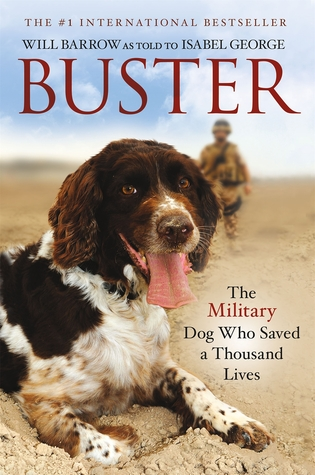 Buster: The Military Dog Who Saved a Thousand Lives Will Barrow
