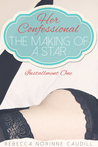 Her Confessional: The Making of a Star (Confessional #1)