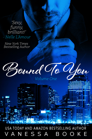 Bound to You Volume 1 (Millionaire's Row, #1) by Vanessa Booke