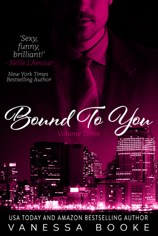 Bound to You Volume 3 (Millionaire's Row, #3) by Vanessa Booke