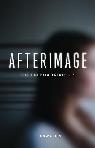 Afterimage (The Enertia Trials, #1)
