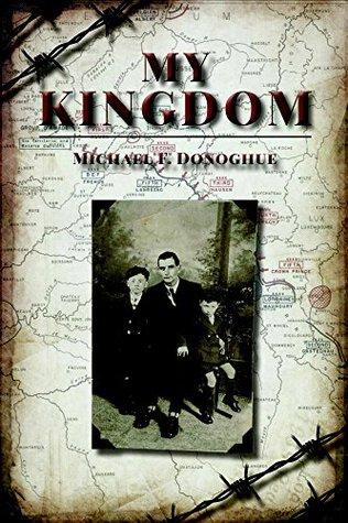 My Kingdom  by  Michael F Donoghue