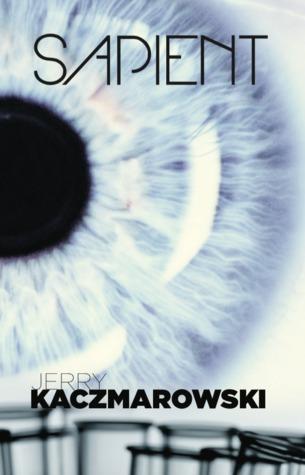 Sapient by Jerry Kaczmarowski