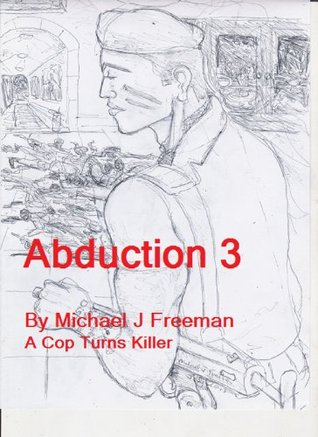 Abducted 3  by  Michael J Freeman