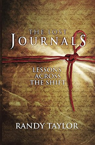 The Lost Journals: Lessons Across The Shift Randy Taylor
