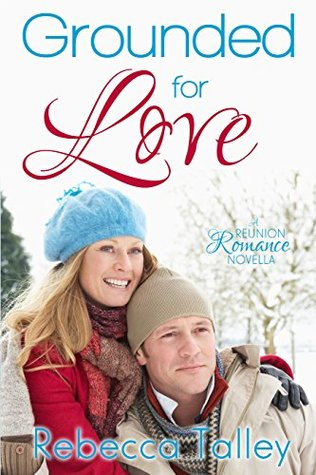 Grounded for Love (Reunion Romance)