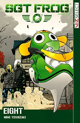 Sgt. Frog, Vol. 8: The Best Laid Plans of Frogs and Men  by  Mine Yoshizaki