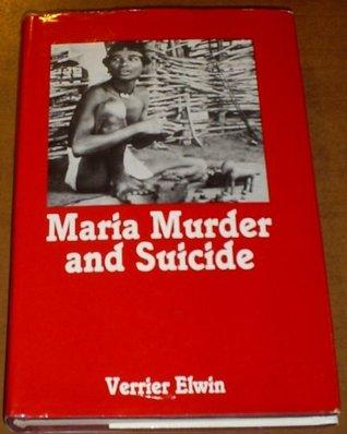 Maria Murder and Suicide Verrier Elwin