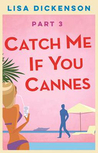 Catch Me If You Cannes: Part 3