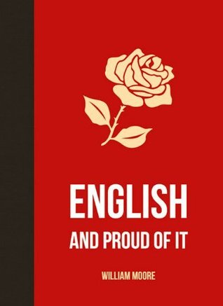 English and Proud of It William Moore