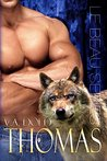 Thomas: Le Beau Brothers: New Orleans Billionaire Wolf Shifters with plus sized BBW for mates (Le Beau Series Book 4)