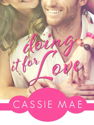 BLOG TOUR:  Doing It for Love by Cassie Mae