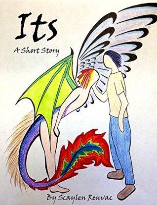 Its: A Short Story Scaylen Renvac