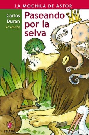 Paseando por la selva  by  Carlos Durán Muñiz