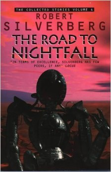 The Road to Nightfall (The Collected Stories, Volume 4)  by  Robert Silverberg