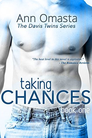 Taking Chances (The Davis Twins Series, #1) by Ann Omasta