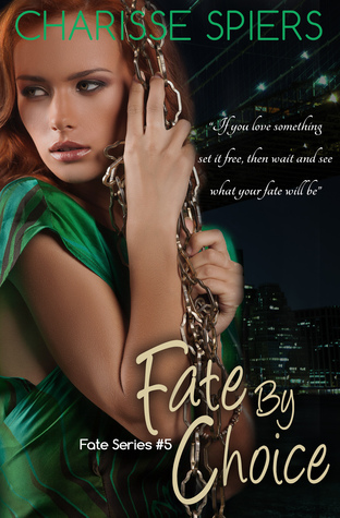 Fate  by  Choice (Fate, #5) by Charisse Spiers
