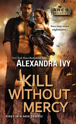 #Review: Kill Without Mercy (ARES Security #1) by @AlexandraIvy #Giveaway @TastyBook Tours