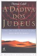 A Dádiva dos Judeus  by  Thomas Cahill