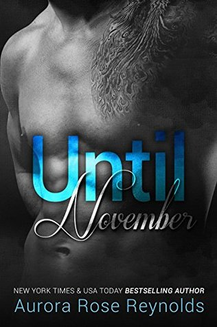 Until November (Until, #1) by Aurora Rose Reynolds