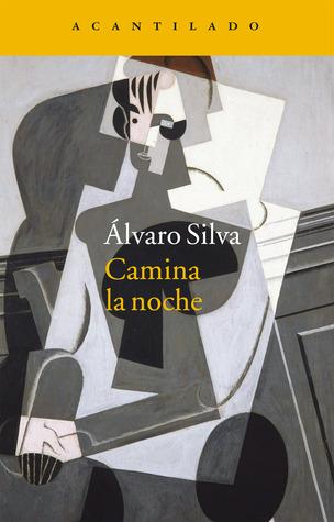 Camina la noche Álvaro Silva
