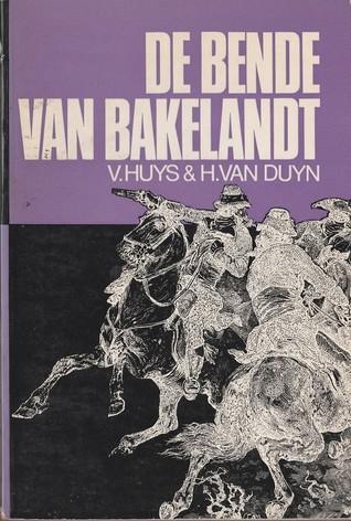 De Bende van Bakelandt (deel 2)  by  Victor Huys