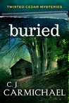 Buried (Twisted Cedar Mysteries, #1)