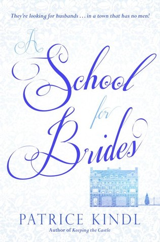 Blog Tour: A School for Brides by Patrice Kindl | Review