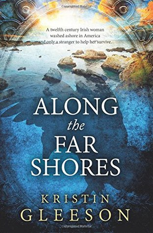 Along the Far Shores by Kristin Gleeson