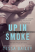 Up in Smoke (Crossing the Line, #2)