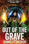 Out of the Grave (The Shedim Rebellion, #2)