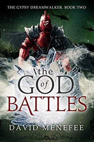 The God of Battles: The Gypsy Dreamwalker. Book Two David Menefee