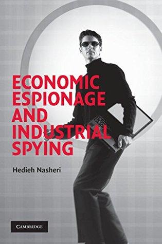 Economic Espionage and Industrial Spying (Cambridge Studies in Criminology)  by  Hedieh Nasheri