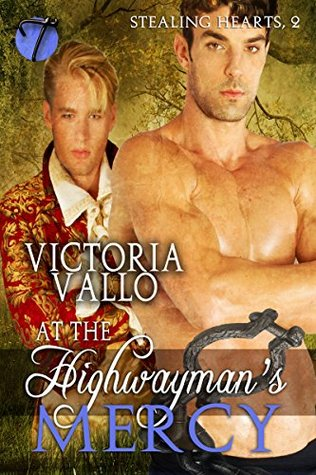 At the Highwaymans Mercy (Stealing Hearts Book 2)  by  Victoria Vallo