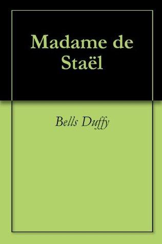 Madame de Staël  by  Bells Duffy