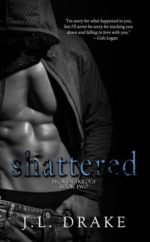 Shattered (Broken Trilogy #2) - J.L. Drake