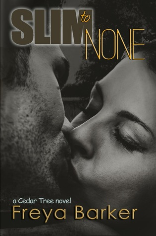 Slim To None (Cedar Tree #1)