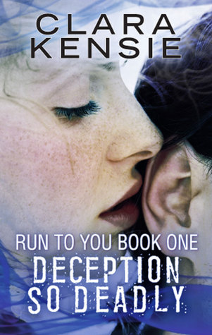 Run to You Book One: Deception So Deadly (Run to You #1)