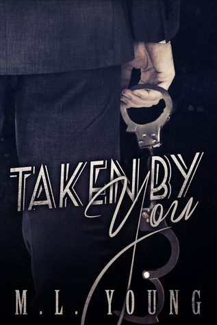 Taken by You by M.L. Young