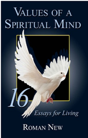 Values of a Spiritual Mind: 16 Essays for Living Roman New