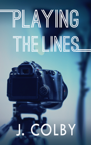 Playing the Lines by J Colby